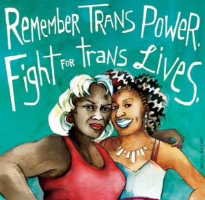 "Two Black women stand in an embrace, smiling. Text says ""Remember Trans Power. Fight for Trans Lives"""