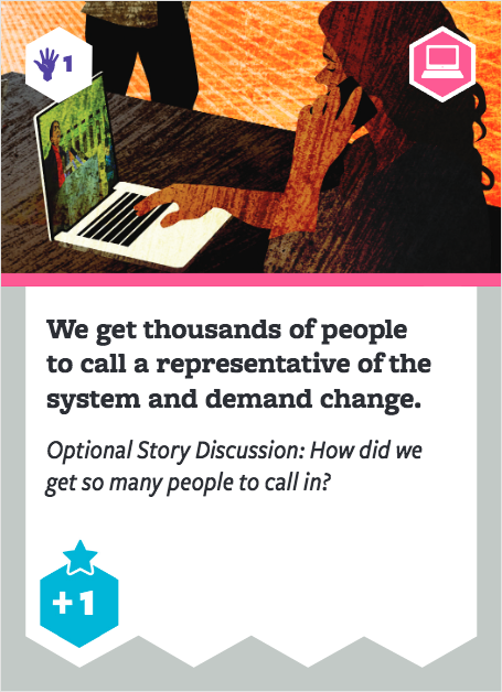 Board game card with image of person sitting at computer. Text says: We get thousands of people to call a representative of the system and demand change. Optional story discussion: How did we get so many people to call in?